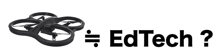 drone ≒ EdTech?